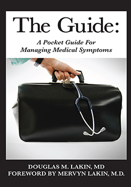 "The Guide - A Pocket Guide For Managing Medical Symptoms"" by Douglas M . Lakin MD, Foreword by Mervyn Lakin, MD"