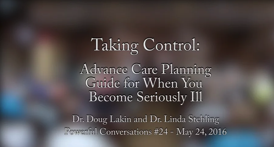 Powerful Conversations #24: Taking Control – Doug Lakin, M.D., Linda Stehling, M.D.