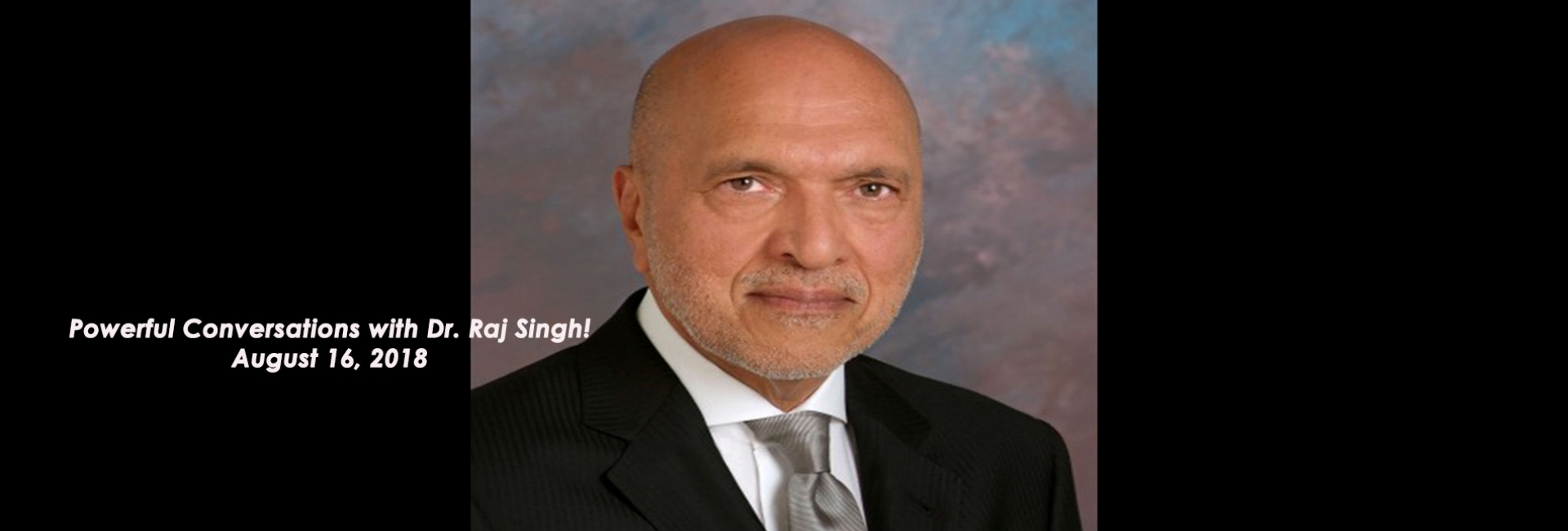 RSVP HERE!  JOIN DR. LAKIN FOR AN INTERESTING EVENING WITH DR. RAJ SINGH