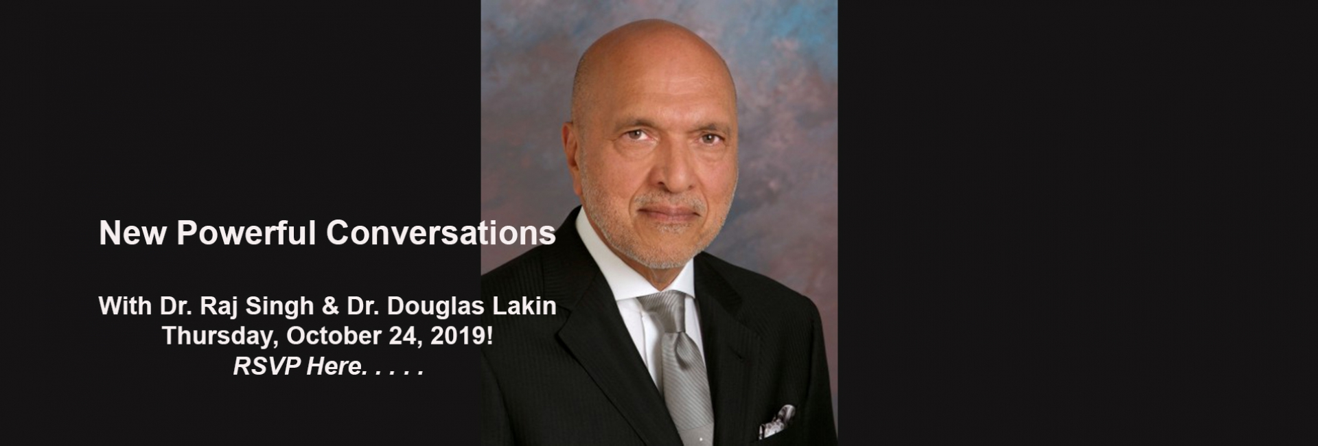 POWERFUL CONVERSATIONS WITH DR LAKIN & DR SINGH, THURSDAY, OCTOBER 24TH!