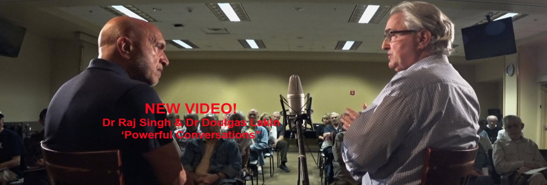 NEW VIDEO: DR LAKIN & DR SINGH, POWERFUL CONVERSATIONS